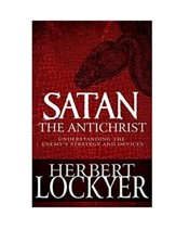 Satan the Antichrist: Understanding the Enemy's Strategy and Devices