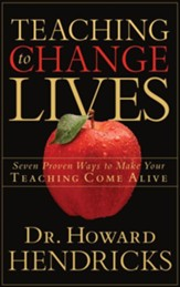 Teaching to Change Lives: Seven Proven Ways to Make Your Teaching Come Alive - eBook