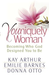 Youniquely Woman: Becoming Who God Designed You to Be - eBook