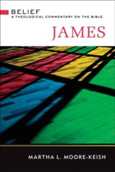 James: Belief: A Theological Commentary on the Bible