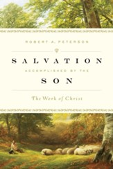 Salvation Accomplished by the Son: The Work of Christ - eBook