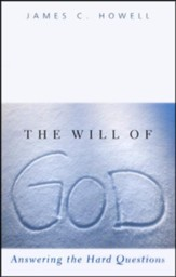 The Will of God: Answering the Hard Questions