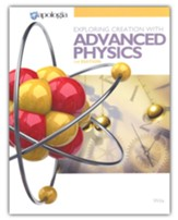 Exploring Creation with Advanced  Physics Student Textbook, 1st Ed.