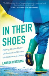 In Their Shoes: Helping Parents Better Understand and Connect with Children of Divorce