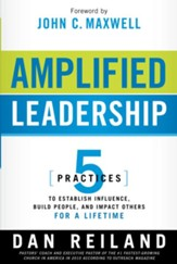 Amplified Leadership: 5 practices to establish influence, build people, and impact others for a lifetime - eBook