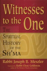 Witness to the One: The Spiritual History of the Sh'ma