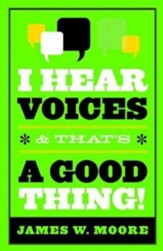 I Hear Voices, and That's a Good Thing! - eBook