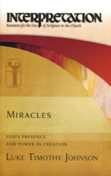 Miracles: God's Presence and Power in Creation