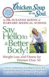 Chicken Soup for the Soul: Say Hello to a Better Body!: Weight Loss and Fitness for Women Over 50 - eBook