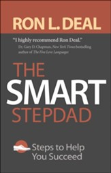 The Smart Stepdad: Steps to Help You Succeed, Repackaged Edition