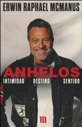 Anhelos: Intimidad. Destino. Sentido  (Soul Cravings: An Exploration of the Human Spirit)