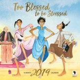 2019 Too Blessed To Be Stressed Wall Calendar
