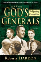 God's Generals Healing Evangelists - eBook