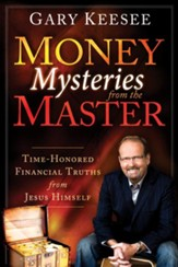 Money Mysteries from the Master: Time-Honored Financial Truths from Jesus Himself - eBook