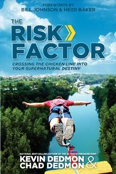 The Risk Factor: Crossing the Chicken Line Into Your Supernatural Destiny - eBook