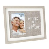 Retired Life Is the Best Life Photo Frame