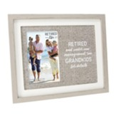 Retired and Under New Management, See Grandkids Photo Frame
