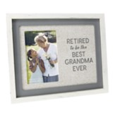 Retired to be the Best Grandma Ever Photo Frame