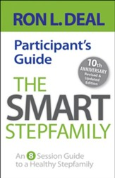 The Smart Stepfamily: An 8 Session Guide to a Healthy Stepfamily, 10th Anniversary Edition