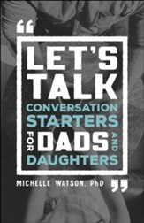 Let's Talk: Conversation Starters for Dads and Daughters