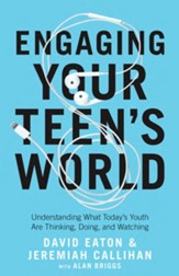Engaging Your Teen's World: Rise above Fear to Create True Connection