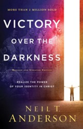 Victory Over the Darkness, rev. and updated ed.: Realize the Power of Your Identity in Christ