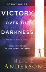 Victory Over the Darkness Study Guide, rev. and updated ed.: Realize the Power of Your Identity in Christ