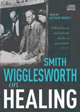 Smith Wigglesworth on Healing CD