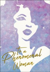 To A Phenomenal Woman Birthday Cards, Box of 6
