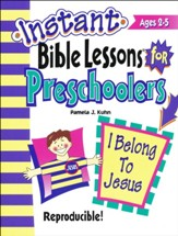Instant Bible Lessons for Preschoolers: I Belong to Jesus