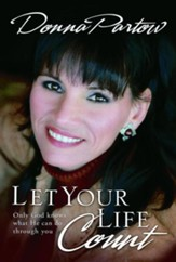 Let Your Life Count: Make a Difference Right Where You Are - eBook