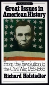 Great Issues in American History, Vol. II: From the Revolution to the Civil War, 1765-1865 - eBook