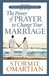 Power of Prayer to Change Your Marriage Prayer and Study Guide, The - eBook