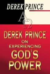 Derek Prince On Experiencing Gods Power - eBook
