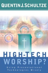 High-Tech Worship?: Using Presentational Technologies Wisely - eBook