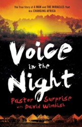 Voice in the Night: The True Story of a Man and the Miracles That Are Changing Africa - eBook