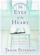 Eyes of the Heart, The: Seeing God's Hand in the Everyday Moments of Life - eBook
