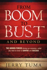 From Boom To Bust and Beyond: The hidden forces driving our economy-what you need to know to survive and succeed - eBook