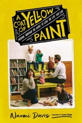A Coat of Yellow Paint: Ignore the Noise and Love Your Life