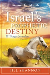 Israel's Prophetic Destiny: If I Forget Jerusalem (Psalm 137) - eBook