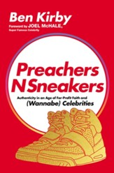 PreachersNSneakers: Authenticity in an Age of For-Profit  Faith and (Wannabe) Celebrities