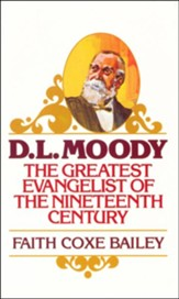 D. L. Moody: The Greatest Evangelist of the Nineteenth Century - eBook
