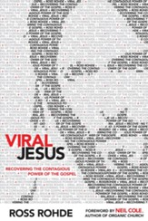 Viral Jesus: Recovering the contagious power of the Gospel - eBook