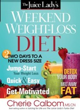 The Juice Lady's Weekend Weight-Loss Diet: Two days to a new dress size - eBook