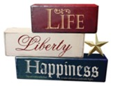Life, Liberty, Happiness, Stacked Blocks