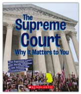 The Supreme Court: Why It Matters to You
