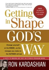 Getting In Shape God's Way: 4 Keys to making any diet or fitness program work - eBook