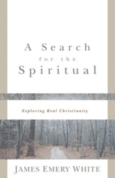 Search for the Spiritual, A: Exploring Real Christianity - eBook
