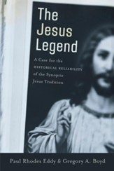 Jesus Legend, The: A Case for the Historical Reliability of the Synoptic Jesus Tradition - eBook