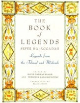 The Book of Legends: Sefer Ha-Aggadah: Legends from the Talmud and Midrash